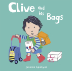 Clive and His Bags (All about Clive) Cover Image