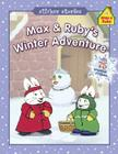 Max & Ruby's Winter Adventure [With 75 Reusable Stickers] Cover Image