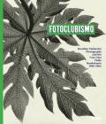 Fotoclubismo: Brazilian Modernist Photography and the Foto-Cine Clube Bandeirante, 1946-1964 Cover Image