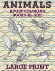 Adult Coloring Books XL size - Animals - Large Print Cover Image