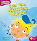 Oxford Reading Tree: Level 10: Snapdragons: Tom the Whistling Wonder Cover Image