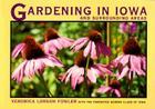 Gardening in Iowa and Surrounding Areas (Bur Oak Book) Cover Image