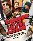 Danger on the Silver Screen: 50 Films Celebrating Cinema's Greatest Stunts (Turner Classic Movies) Cover Image