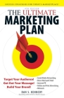 The Ultimate Marketing Plan: Target Your Audience! Get Out Your Message! Build Your Brand! Cover Image