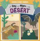 A Day and Night in the Desert (Caroline Arnold's Habitats) Cover Image