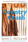Country Crush: Ten compact stories for country lovers Cover Image