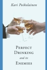 Perfect Drinking and its Enemies Cover Image