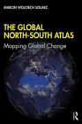 The Global North-South Atlas: Mapping Global Change Cover Image
