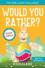 The Kids Laugh Challenge - Would You Rather? Easter Edition: A Hilarious and Interactive Question and Answer Book for Boys and Girls: Easter Basket St Cover Image