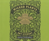 Wicked Plants: The Weed That Killed Lincoln's Mother & Other Botanical Atrocities Cover Image