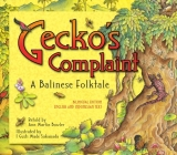 Gecko's Complaint: A Balinese Folktale (Bilingual Edition - English and Indonesian Text) Cover Image