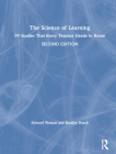 The Science of Learning: 99 Studies That Every Teacher Needs to Know Cover Image
