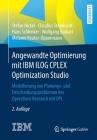 Angewandte Optimierung Mit IBM Ilog Cplex Optimization Studio: Modellierung Von Planungs- Und Entscheidungsproblemen Des Operations Research Mit Opl Cover Image