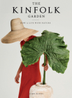 The Kinfolk Garden: How to Live with Nature Cover Image