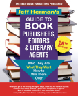 Jeff Herman's Guide to Book Publishers, Editors & Literary Agents, 28th Edition: Who They Are, What They Want, How to Win Them Over Cover Image