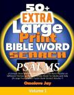 50+ Extra Large Print BIBLE WORD SEARCH On PSALMS: The Unique Christian Word Search Book for Adults Large Print for Today Believers (An Extra Large Pr Cover Image