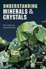 Understanding Minerals and Crystals Cover Image