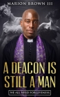 A Deacon is Still A Man: We All Need Forgiveness Cover Image