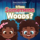 Is There Something in the Woods? Cover Image