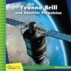 Yvonne Brill and Satellite Propulsion (21st Century Junior Library: Women Innovators) Cover Image