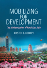 Mobilizing for Development: The Modernization of Rural East Asia Cover Image