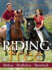 Riding Free: Bitless, Bridleless, Bareback Cover Image