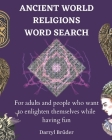 Ancient World Religions Word Search: For adults and people who want to enlighten themselves while having fun Cover Image