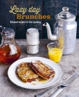 Lazy Day Brunches: Relaxed recipes for the morning Cover Image