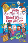 My Weird School Special: We're Red, Weird, and Blue! What Can We Do? Cover Image