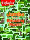 Jumbo Book of Amazing Mazes (Highlights Jumbo Books & Pads) Cover Image