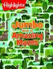Jumbo Book of Amazing Mazes (Highlights Jumbo Books & Pads) Cover Image