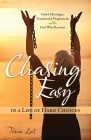 Chasing Easy in a Life of Hard Choices: Failed Marriages, Unplanned Pregnancies and the God Who Restores Cover Image