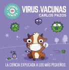 Virus y vacunas. La ciencia explicada a los más pequeños / Viruses and Vaccines.  Science Explained to the Little Ones (Futuros genios) Cover Image