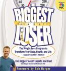 The Biggest Loser: The Weight Loss Program to Transform Your Body, Health, and Life--Adapted from NBC's Hit Show! Cover Image