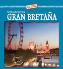 Descubramos Gran Bretana = Looking at Great Britain (Descubramos Paises del Mundo) Cover Image