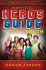 The Official Hero's Guide for Latter-Day Youth Cover Image