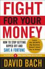 Fight for Your Money: How to Stop Getting Ripped Off and Save a Fortune Cover Image