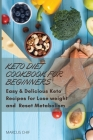 Keto Diet Cookbook for beginners: Easy & Delicious Keto Recipes for Lose weight and Reset Metabolism. Cover Image