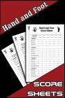 Hand and Foot Score Sheets: Hand and Foot Score Pad, Canasta Style Hand and Foot Scoring Sheets, Score Keeper Log Book Journal Cover Image
