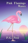 Pink Flamingo Waves: A Collection of Seven Short Stories Cover Image