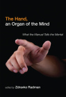 The Hand, an Organ of the Mind: What the Manual Tells the Mental Cover Image