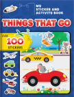 My Sticker and Activity Book: Things That Go: Over 100 Stickers! (Activity Books) Cover Image