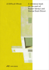 The Difficult Whole: A Reference Book on the Work of Robert Venturi and Denise Scott Brown Cover Image