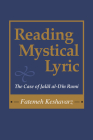 Reading Mystical Lyric: The Case of Jalal Al-Din Rumi (Studies in Comparative Religion) Cover Image