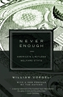Never Enough: Americaa's Limitless Welfare State Cover Image