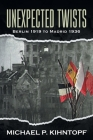 Unexpected Twists: Berlin 1919 - Madrid 1936 Cover Image