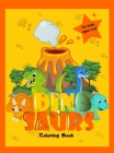 Dinosaurs Coloring Book: Cute and Simple Dinosaurs for Boys and Girls Big Dino Coloring Book for Toddlers Cover Image