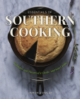 Essentials of Southern Cooking: Techniques and Flavors of a Classic American Cuisine Cover Image