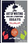 The Art of Writing English Literature Essays: For A-Level and Beyond Cover Image