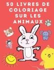 50 Livres de Coloriage sur les Animaux: Livres de coloriage pour enfants - Cahier d'activités Point à Point pour enfants de 4 à 8 ans - 1-50 Reliez le Cover Image